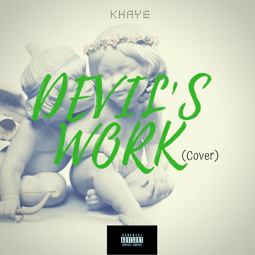 Devils Work Freestyle - Khaye Devil's Work Freestyle